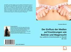 Buchcover von Der Einfluss der Medien auf Essstörungen wie Bulimie und Magersucht