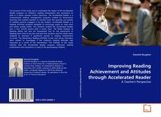 Bookcover of Improving Reading Achievement and Attitudes through Accelerated Reader