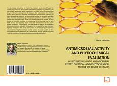 ANTIMICROBIAL ACTIVITY AND PHYTOCHEMICAL EVALUATION kitap kapağı