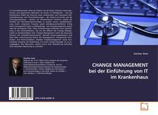 Bookcover of CHANGE MANAGEMENT bei der Einführung von IT im Krankenhaus