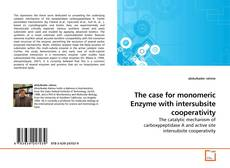 The case for monomeric Enzyme with intersubsite cooperativity kitap kapağı