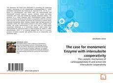 Обложка The case for monomeric Enzyme with intersubsite cooperativity