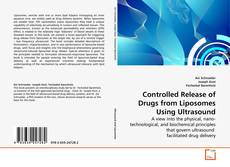 Bookcover of Controlled Release of Drugs from Liposomes Using Ultrasound