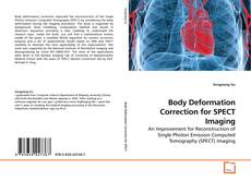 Bookcover of Body Deformation Correction for SPECT Imaging