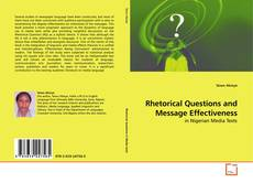 Bookcover of Rhetorical Questions and Message Effectiveness