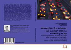 Couverture de Alternatives for a cleaner air in urban areas: a modelling study