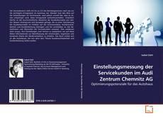 Capa do livro de Einstellungsmessung der Servicekunden im Audi Zentrum Chemnitz AG