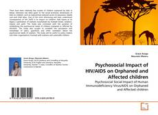 Bookcover of Psychosocial Impact of HIV/AIDS on Orphaned and Affected children