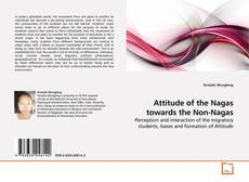 Portada del libro de Attitude of the Nagas towards the Non-Nagas