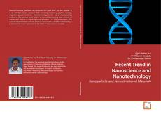 Bookcover of Recent Trend in Nanoscience and Nanotechnology