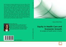 Bookcover of Equity in Health Care and Economic Growth