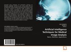 Couverture de Artificial Intelligence Techniques for Medical Image Analysis