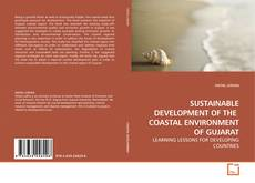 Bookcover of SUSTAINABLE DEVELOPMENT OF THE  COASTAL ENVIRONMENT OF GUJARAT