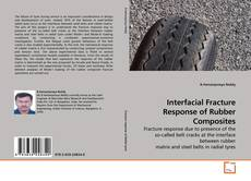 Bookcover of Interfacial Fracture Response of Rubber Composites