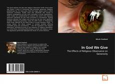 Bookcover of In God We Give