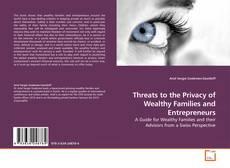 Borítókép a  Threats to the Privacy of Wealthy Families and Entrepreneurs - hoz