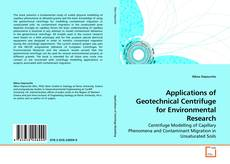 Bookcover of Applications of Geotechnical Centrifuge for Environmental Research