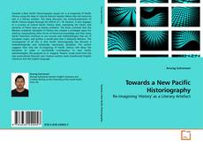 Bookcover of Towards a New Pacific Historiography