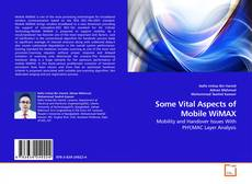 Buchcover von Some Vital Aspects of Mobile WiMAX