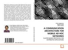 Обложка A COMMUNICATION ARCHITECTURE FOR MOBILE AD HOC NETWORKS