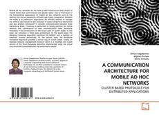 Buchcover von A COMMUNICATION ARCHITECTURE FOR MOBILE AD HOC NETWORKS