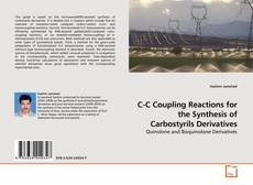 Bookcover of C-C Coupling Reactions for the Synthesis of Carbostyrils Derivatives