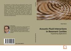 Couverture de Acoustic-Fluid Interactions in Resonant Cavities