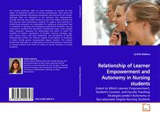 Bookcover of Relationship of Learner Empowerment and Autonomy in Nursing students