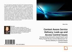 Обложка Context Aware Service Delivery: Look-up and Access Control Issues