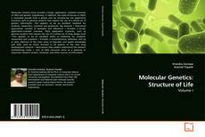 Copertina di Molecular Genetics: Structure of Life