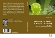 Tobagonian ESL learners' tense, aspect, and mood 'errors' kitap kapağı