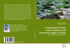 Composition of Fatty Acids in Marine and Freshwater Algae of Sindh的封面