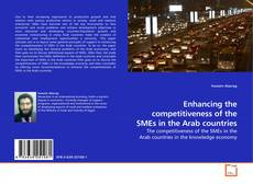 Buchcover von Enhancing the competitiveness of the  SMEs in the Arab countries