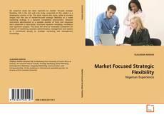 Portada del libro de Market Focused Strategic Flexibility