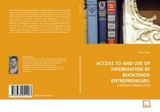 ACCESS TO AND USE OF INFORMATION BY BOOKTRADE ENTREPRENEURS: kitap kapağı