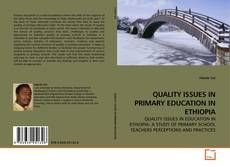 Bookcover of QUALITY ISSUES IN PRIMARY EDUCATION IN ETHIOPIA