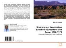 Copertina di Ursprung der Kooperation zwischen Deutschland und Benin, 1960-1975
