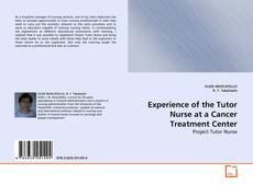 Capa do livro de Experience of the Tutor Nurse at a Cancer Treatment Center