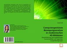 Couverture de Computergestützte Bewegungsanalyse in medizinischen 4D-Bilddaten
