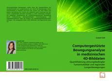 Portada del libro de Computergestützte Bewegungsanalyse in medizinischen 4D-Bilddaten