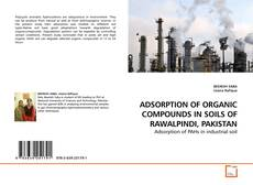 Bookcover of ADSORPTION OF ORGANIC COMPOUNDS IN SOILS OF RAWALPINDI, PAKISTAN