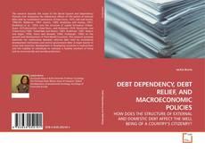 Buchcover von DEBT DEPENDENCY, DEBT RELIEF, AND MACROECONOMIC POLICIES