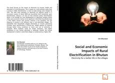 Bookcover of Social and Economic Impacts of Rural Electrification in Bhutan