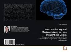 Bookcover of Neuromarketing und Markenwirkung auf das menschliche Gehirn