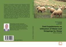 Buchcover von Feed Supplements on Utilisation of Maize Leaf Strippings by Sheep