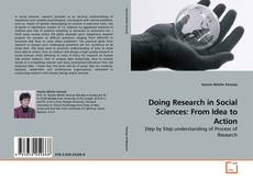 Bookcover of Doing Research in Social Sciences: From Idea to Action