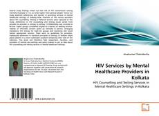 Bookcover of HIV Services by Mental Healthcare Providers in Kolkata
