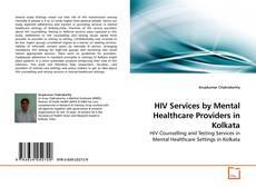 Couverture de HIV Services by Mental Healthcare Providers in Kolkata