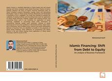 Bookcover of Islamic Financing: Shift from Debt to Equity