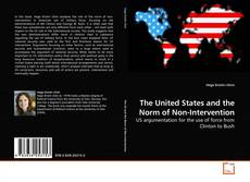 Bookcover of The United States and the Norm of Non-Intervention